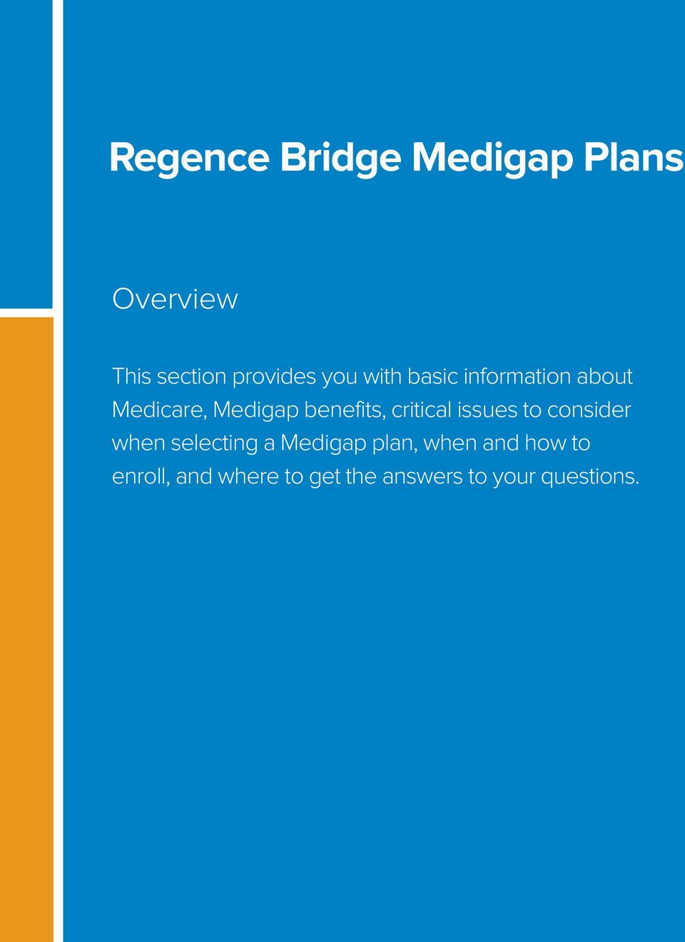 critical issues to consider when selecting a Medigap plan,