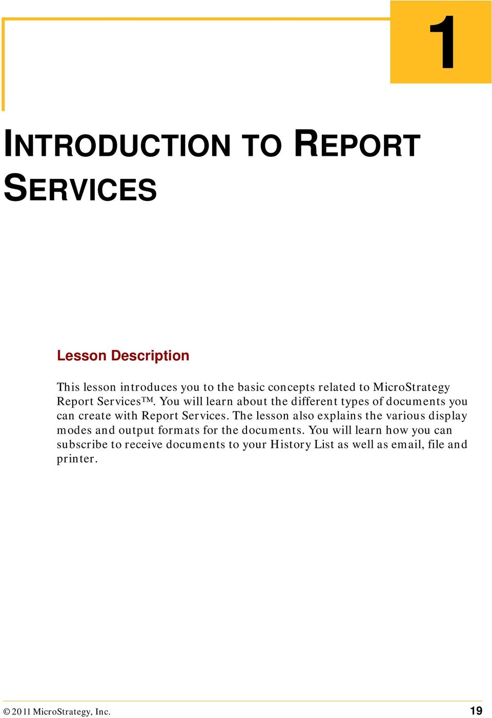 You will learn about the different types of documents you can create with Report Services.
