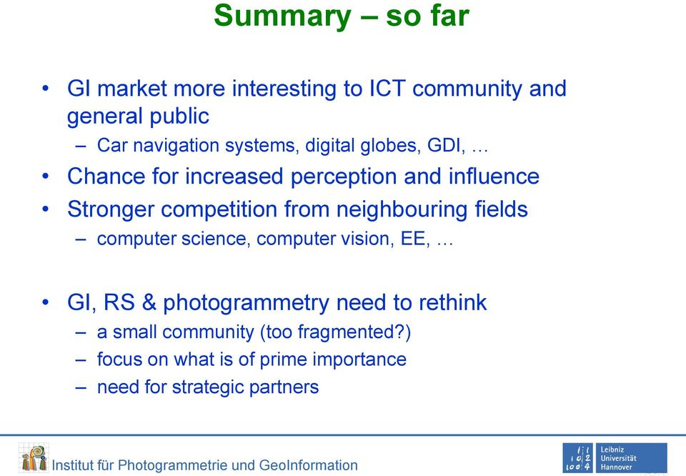 from neighbouring fields computer science, computer vision, EE, GI, RS & photogrammetry need to