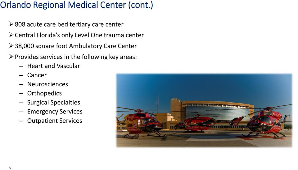 center 38,000 square foot Ambulatory Care Center Provides services in the