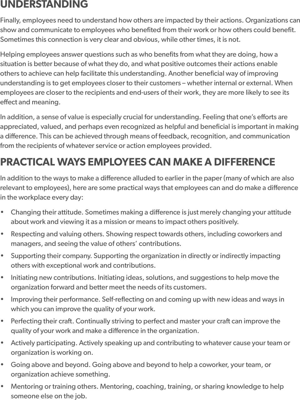 Helping employees answer questions such as who benefits from what they are doing, how a situation is better because of what they do, and what positive outcomes their actions enable others to achieve