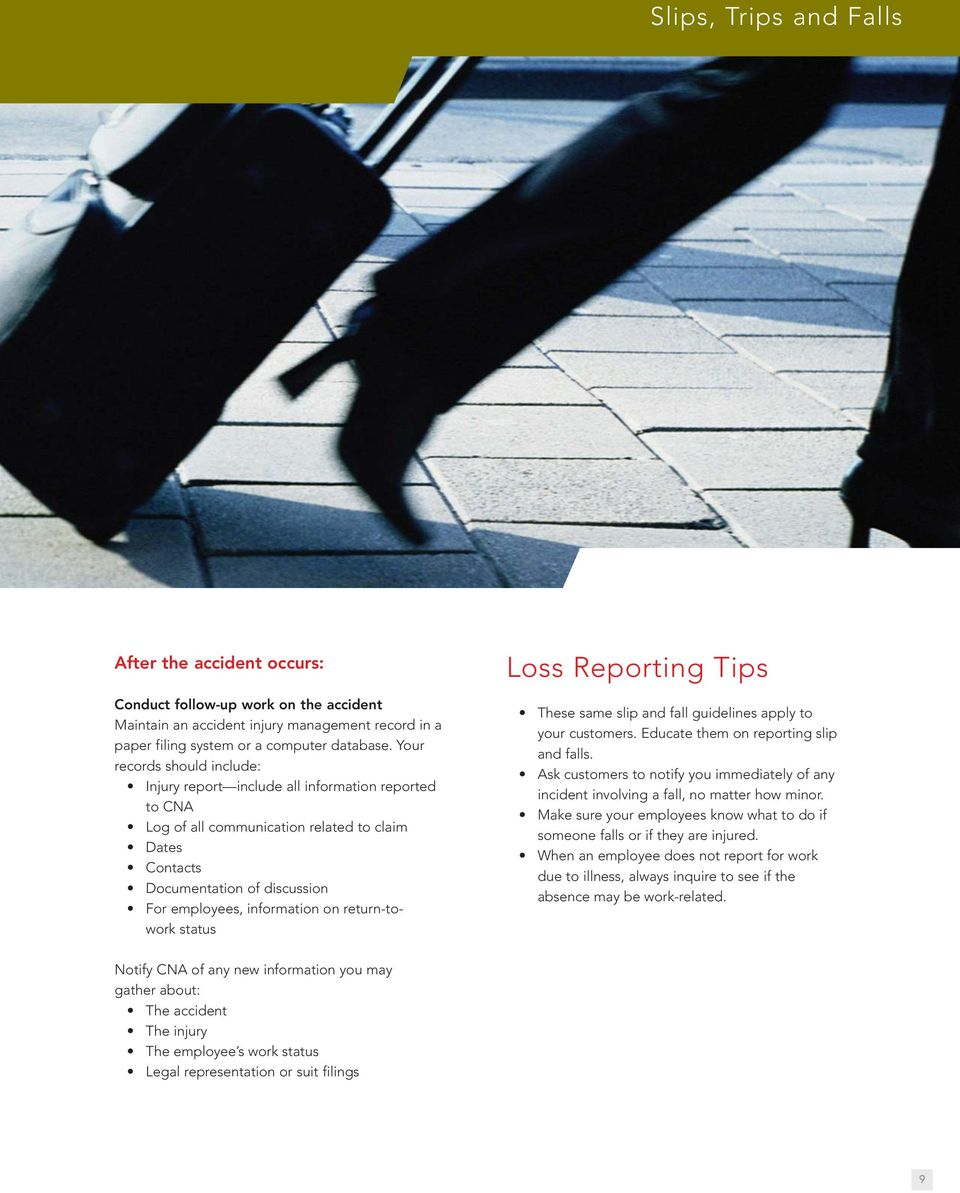return-towork status Loss Reporting Tips These same slip and fall guidelines apply to your customers. Educate them on reporting slip and falls.