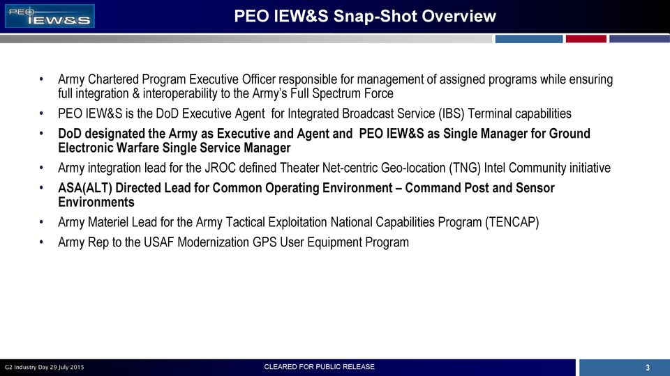 Electronic Warfare Single Service Manager Army integration lead for the JROC defined Theater Net-centric Geo-location (TNG) Intel Community initiative ASA(ALT) Directed Lead for Common Operating