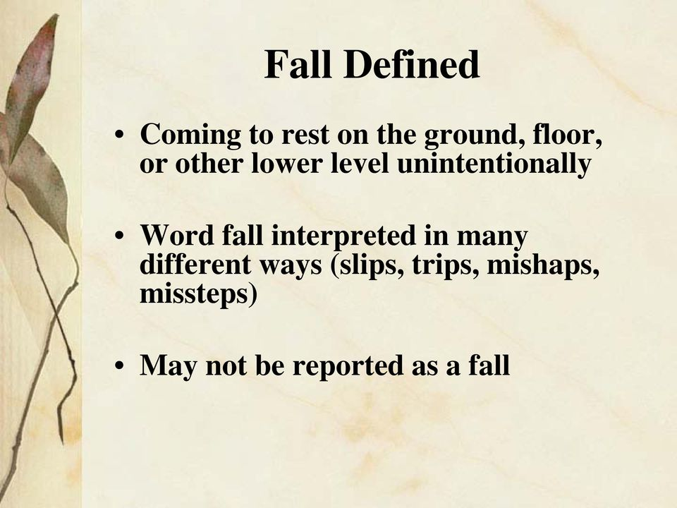 fall interpreted in many different ways (slips,