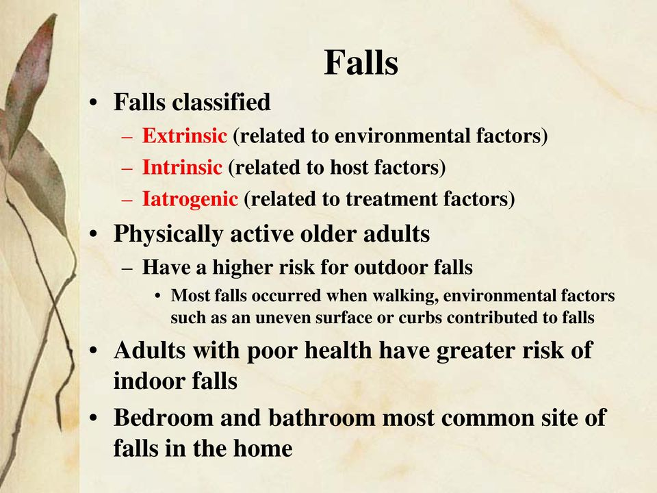 Most falls occurred when walking, environmental factors such as an uneven surface or curbs contributed to