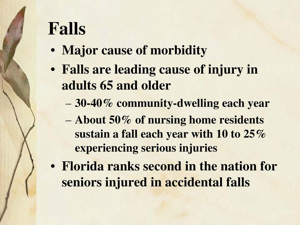 residents sustain a fall each year with 10 to 25% experiencing serious