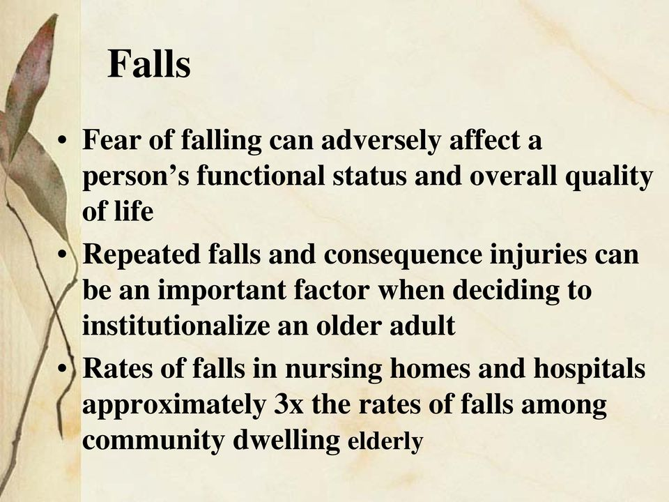 important factor when deciding to institutionalize an older adult Rates of falls