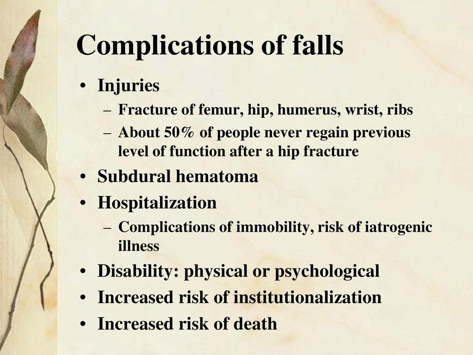 hematoma Hospitalization Complications of immobility, risk of iatrogenic illness