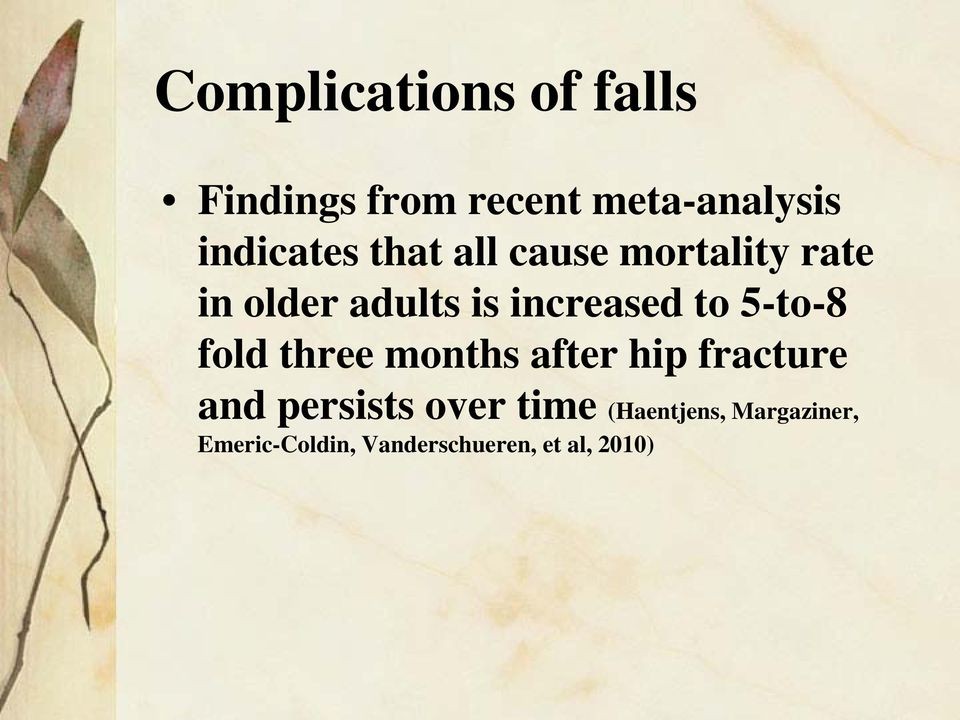 increased to 5-to-8 fold three months after hip fracture and