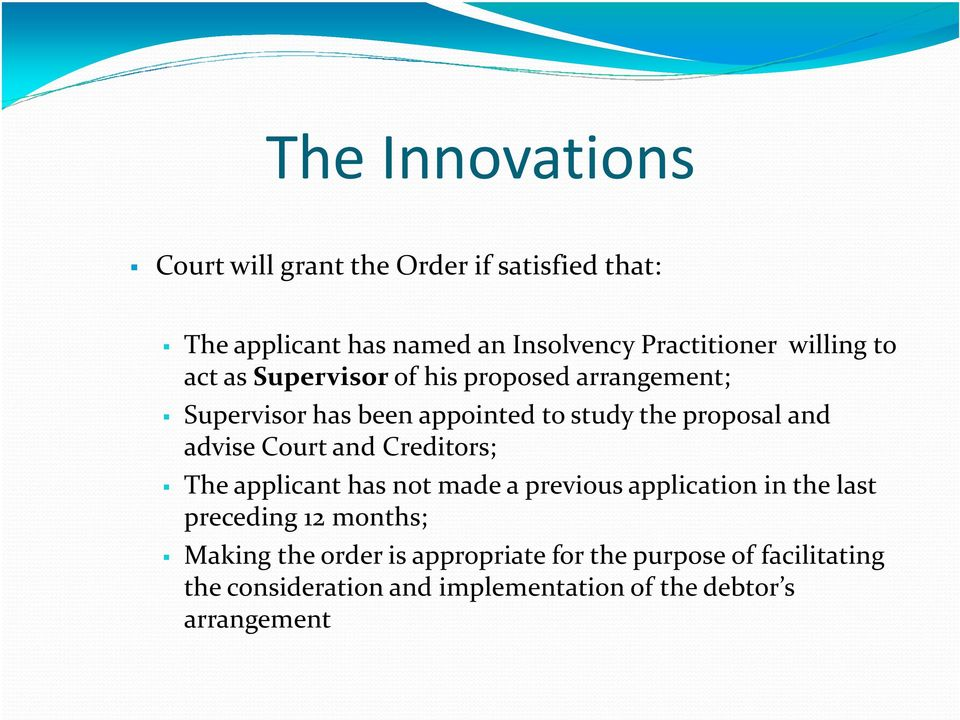 and Creditors; The applicant has not made a previous application in the last preceding 12 months; Making the