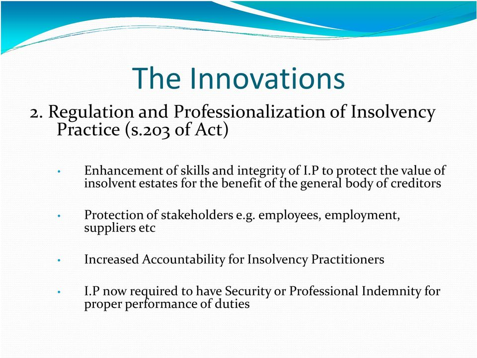 P to protect the value of insolvent estates for the benefit of the general body of creditors Protection of