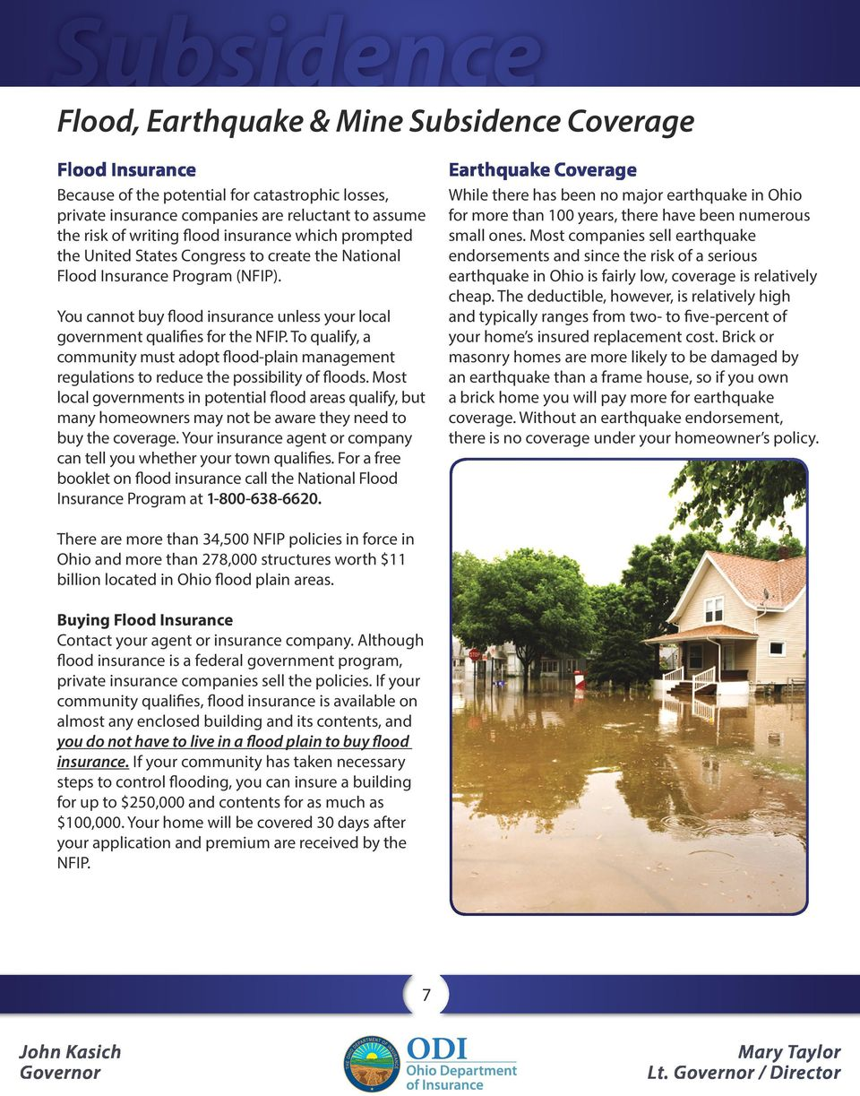To qualify, a community must adopt flood-plain management regulations to reduce the possibility of floods.