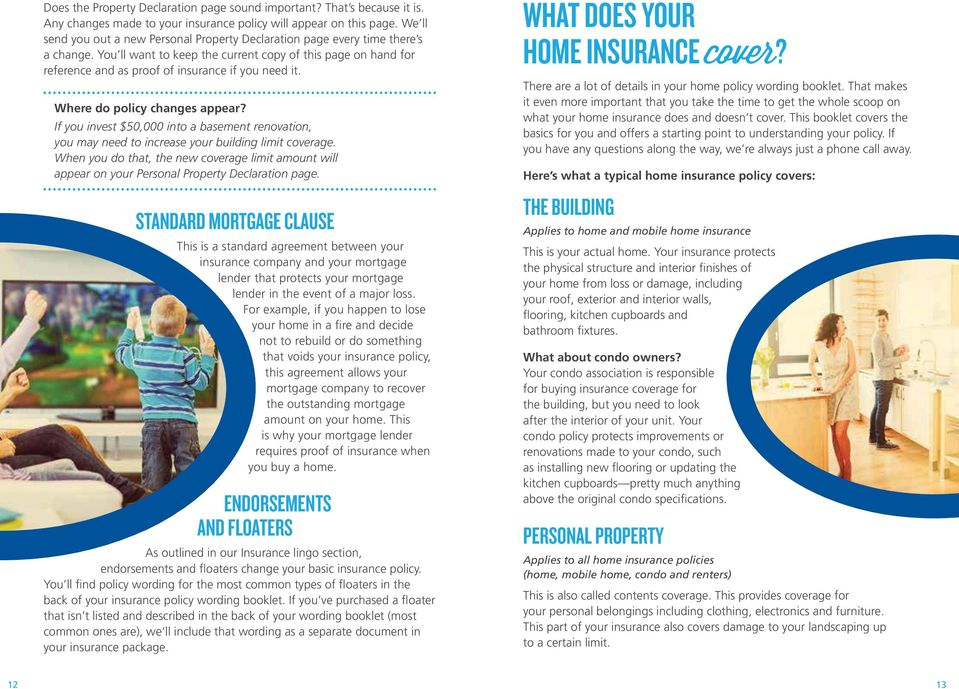 You ll want to keep the current copy of this page on hand for reference and as proof of insurance if you need it. Where do policy changes appear?