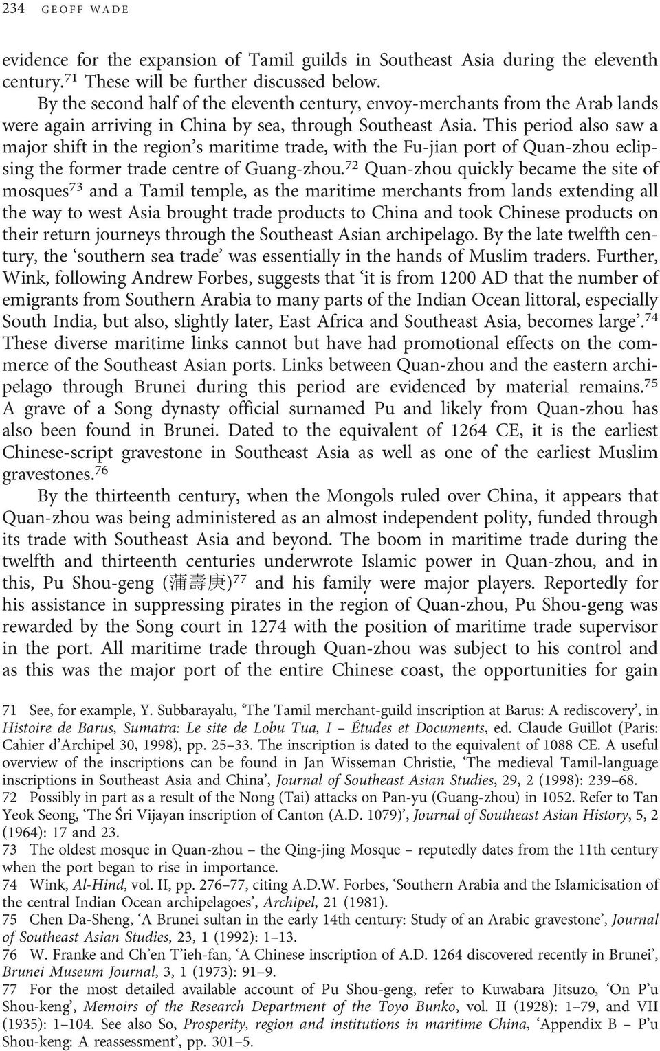 This period also saw a major shift in the region s maritime trade, with the Fu-jian port of Quan-zhou eclipsing the former trade centre of Guang-zhou.