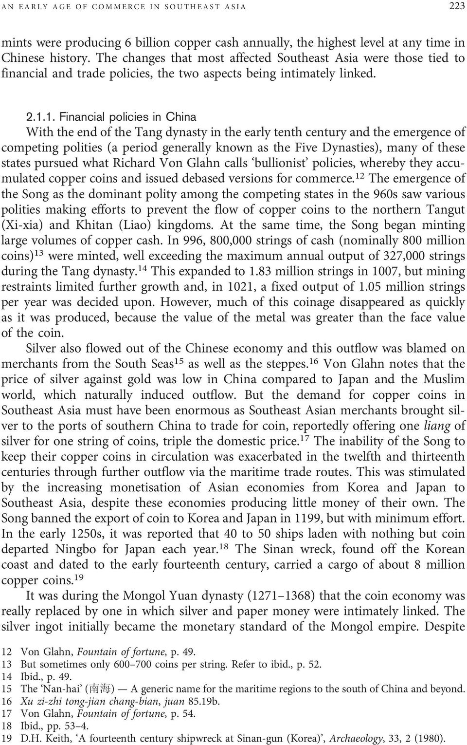 1. Financial policies in China With the end of the Tang dynasty in the early tenth century and the emergence of competing polities (a period generally known as the Five Dynasties), many of these