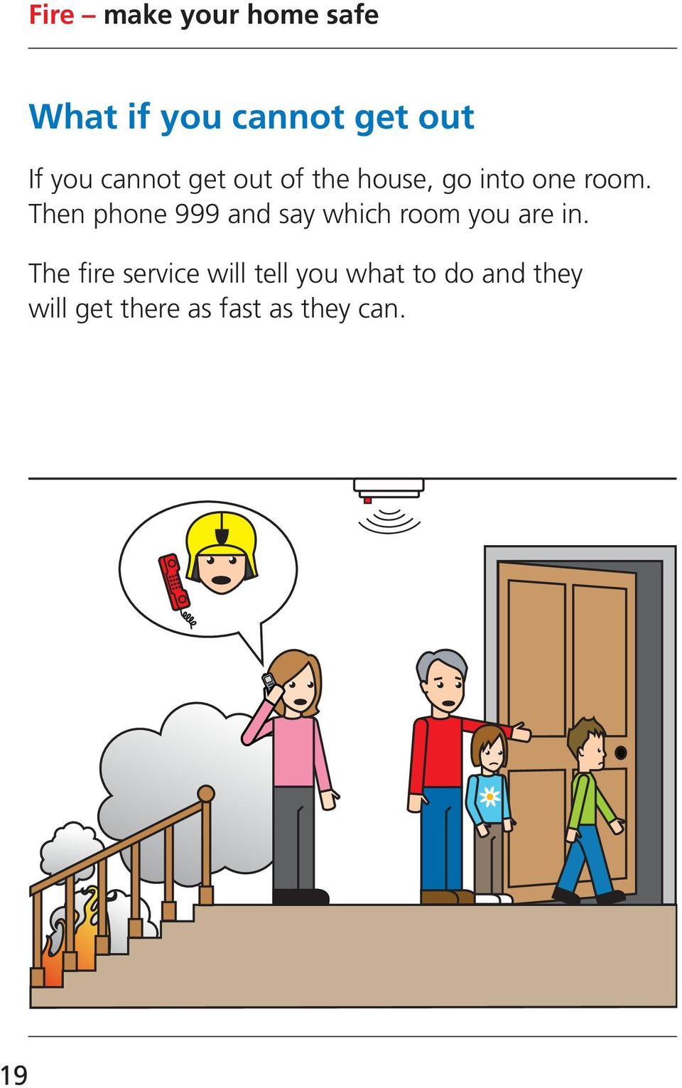 Then phone 999 and say which room you are in.