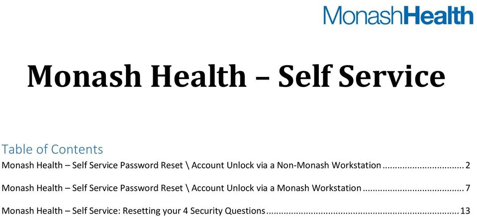 .. 2 Monash Health Self Service Password Reset \ Account Unlock via a