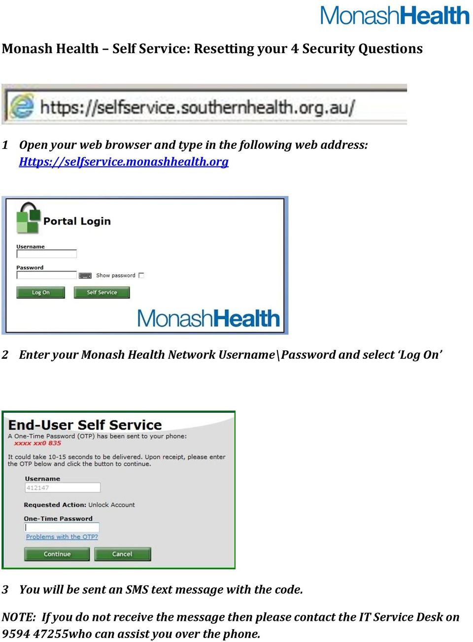 org 2 Enter your Monash Health Network Username\Password and select Log On 3 You will be sent an SMS