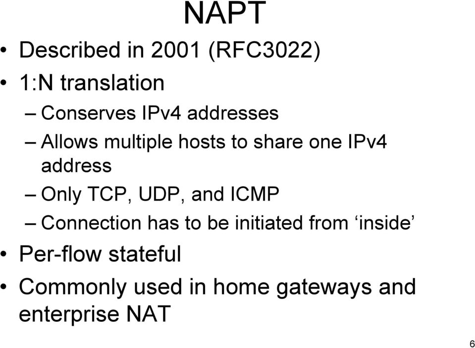 Only TCP, UDP, and ICMP Connection has to be initiated from