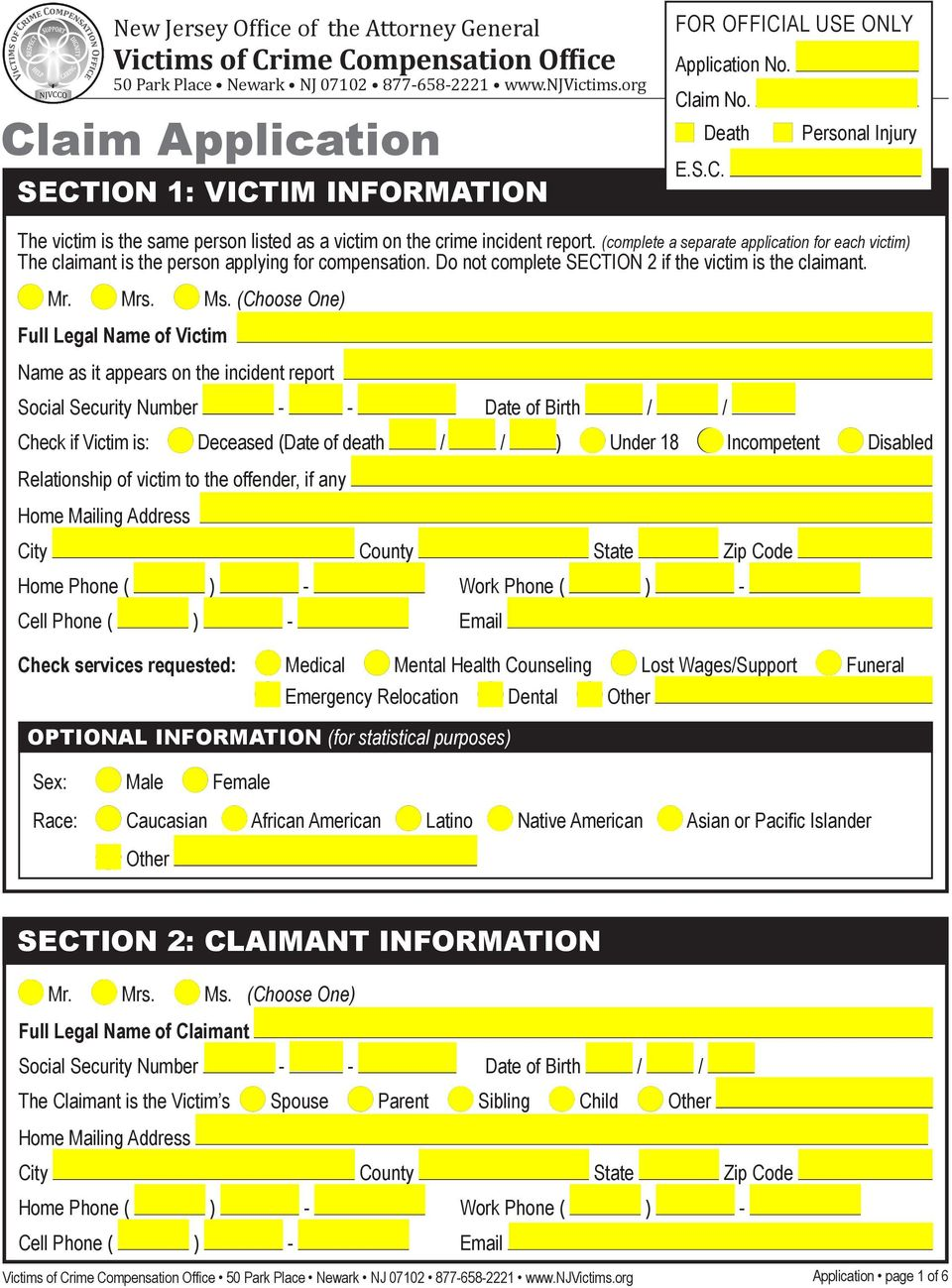 (complete a separate application for each victim) The claimant is the person applying for compensation. Do not complete SECTION 2 if the victim is the claimant. Mr. Mrs. Ms.
