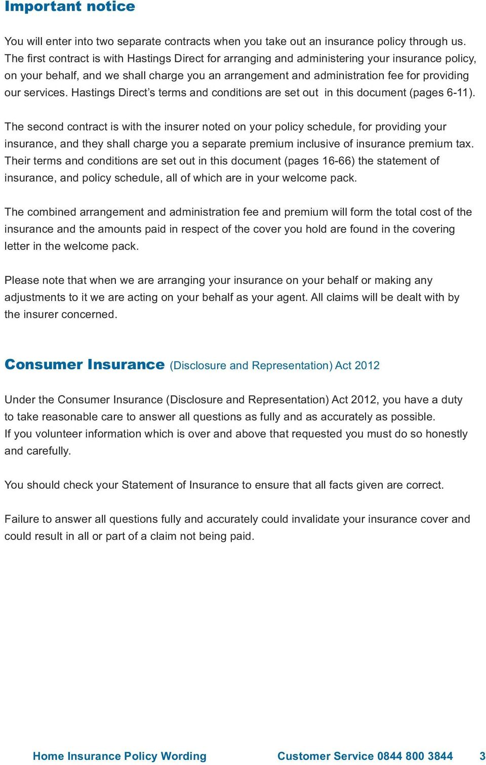 services. Hastings Direct s terms and conditions are set out in this document (pages 6-11).