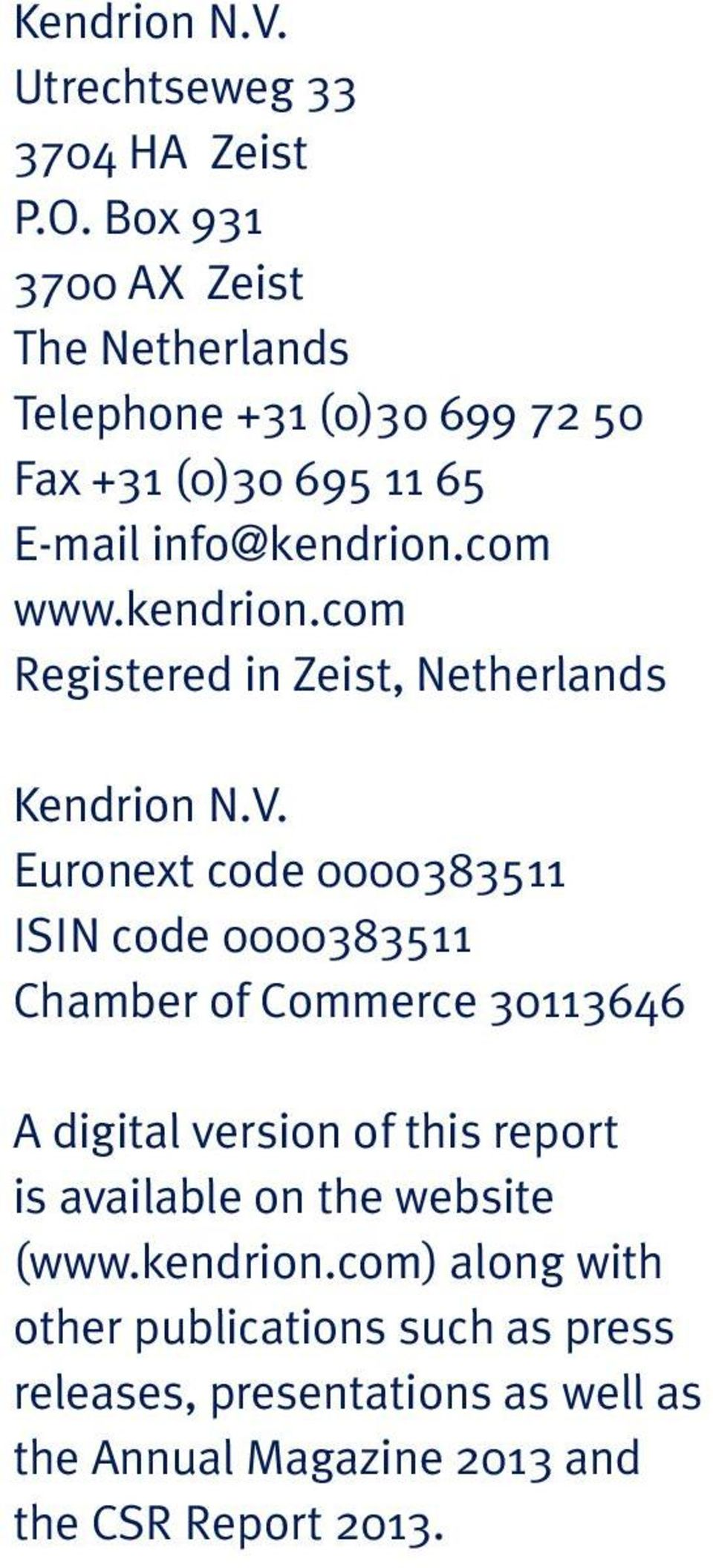 kendrion.com Registered in Zeist, Netherlands Kendrion N.V.