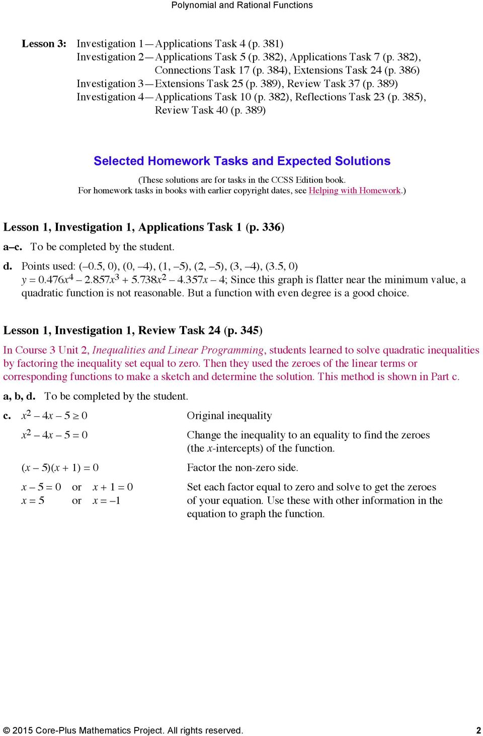 389) Selected Homework Tasks and Expected Solutions (These solutions are for tasks in the CCSS Edition book. For homework tasks in books with earlier copyright dates, see Helping with Homework.