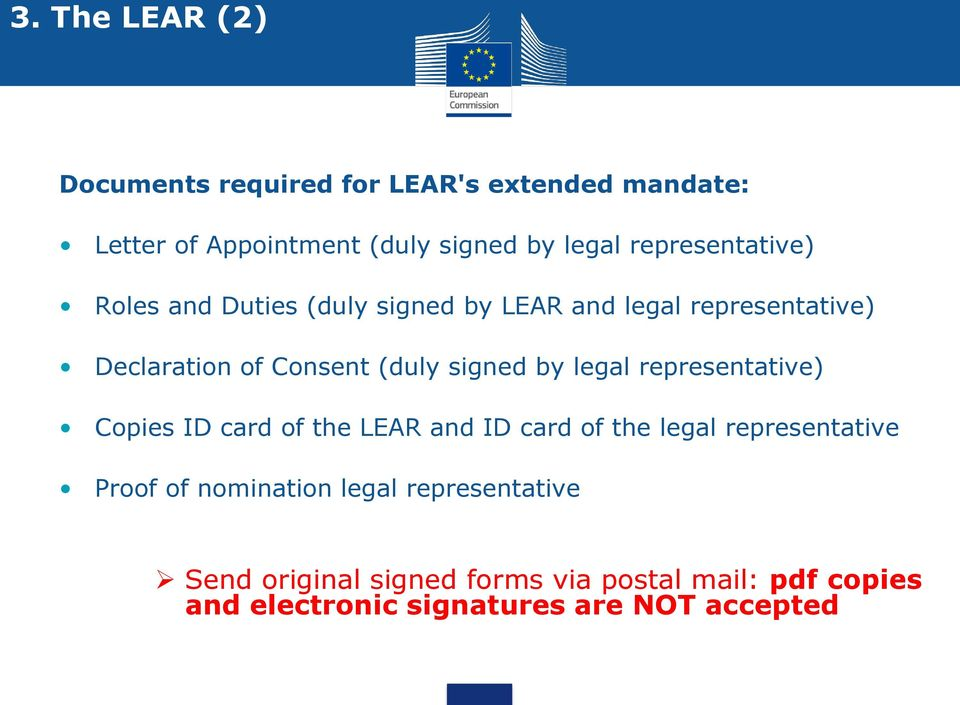 signed by legal representative) Copies ID card of the LEAR and ID card of the legal representative Proof of