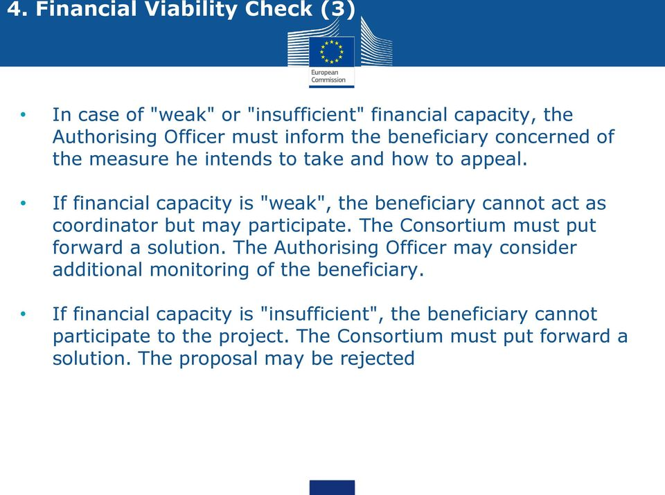 "If financial capacity is ""weak"", the beneficiary cannot act as coordinator but may participate. The Consortium must put forward a solution."
