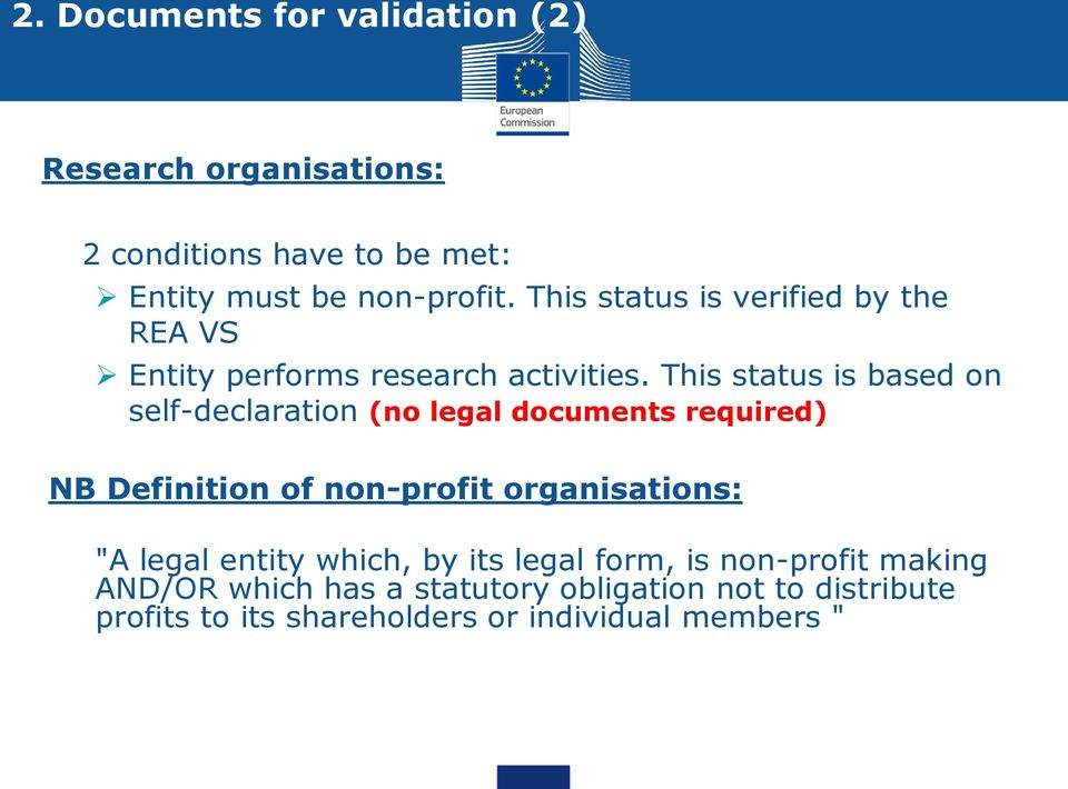 "This status is based on self-declaration (no legal documents required) NB Definition of non-profit organisations: ""A"