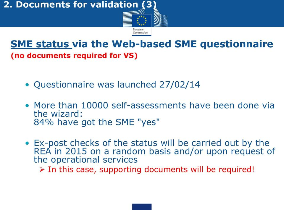 "84% have got the SME ""yes"" Ex-post checks of the status will be carried out by the REA in 2015 on a"