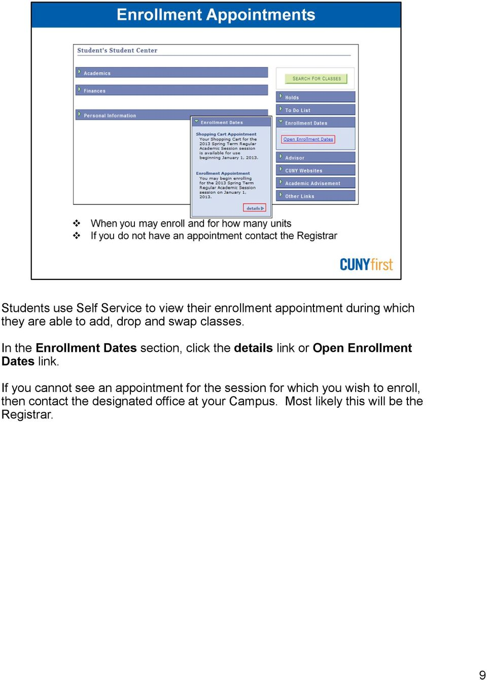 In the Enrollment Dates section, click the details link or Open Enrollment Dates link.