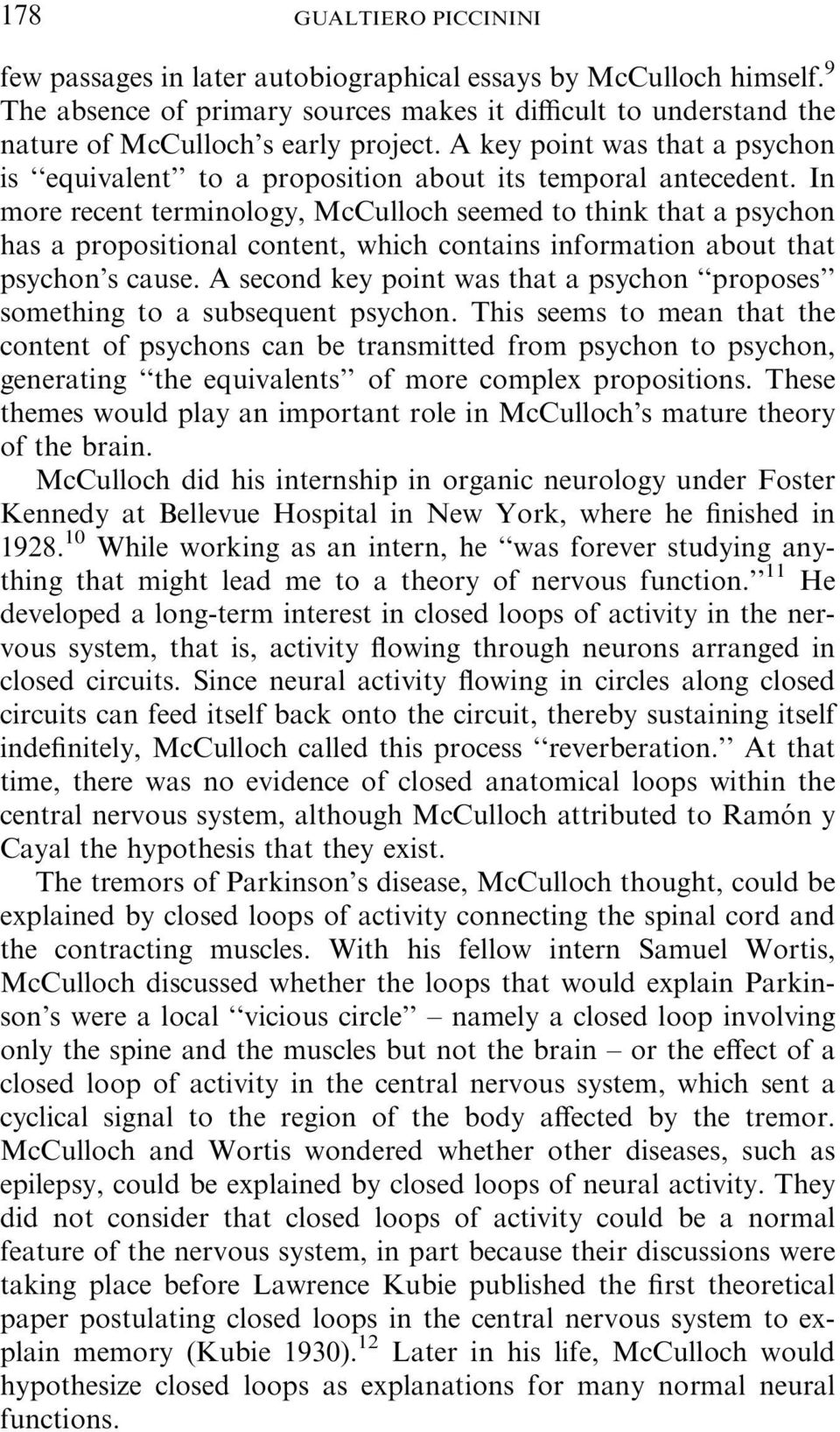 In more recent terminology, McCulloch seemed to think that a psychon has a propositional content, which contains information about that psychon s cause.
