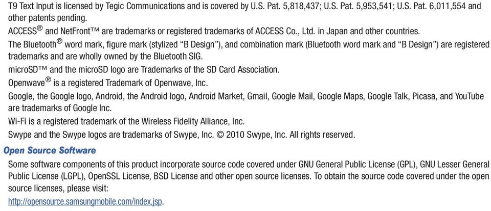 The Bluetooth word mark, figure mark (stylized B Design ), and combination mark (Bluetooth word mark and B Design ) are registered trademarks and are wholly owned by the Bluetooth SIG.