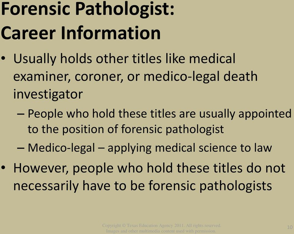 appointed to the position of forensic pathologist Medico-legal applying medical science to