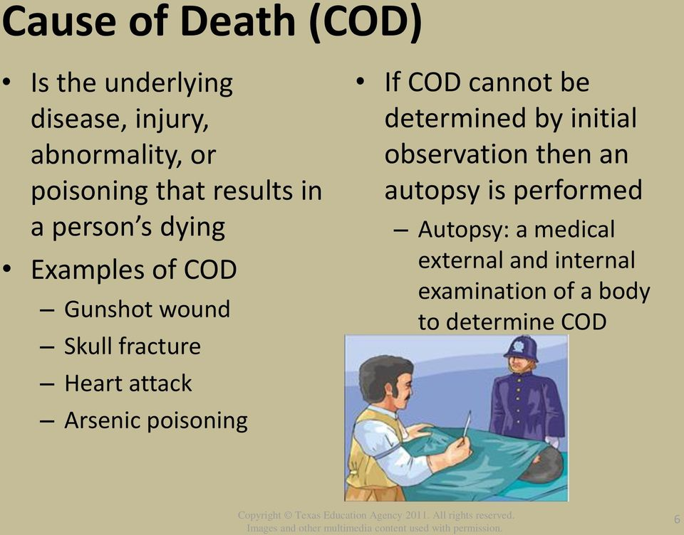 Arsenic poisoning If COD cannot be determined by initial observation then an autopsy is