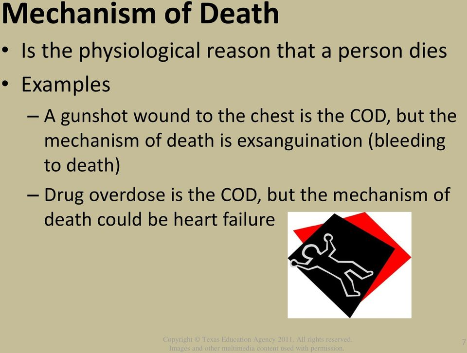 mechanism of death is exsanguination (bleeding to death) Drug