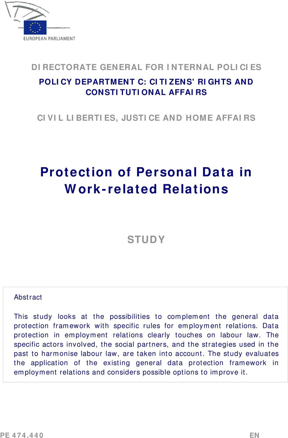 Data protection in employment relations clearly touches on labour law.