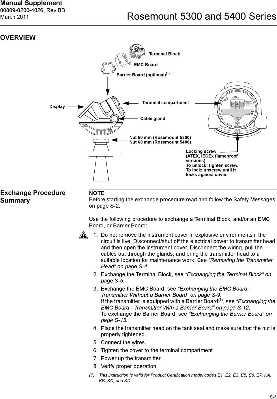 Exchange Procedure Summary NOTE Before starting the exchange procedure read and follow the Safety Messages on page S-2.