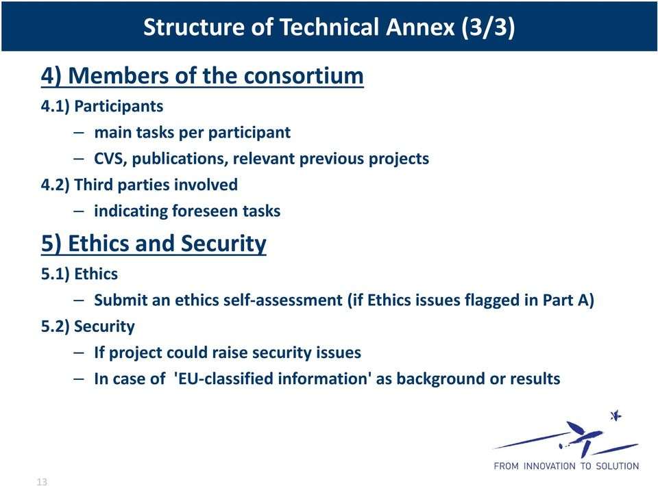2) Third parties involved indicating foreseen tasks 5) Ethics and Security 5.