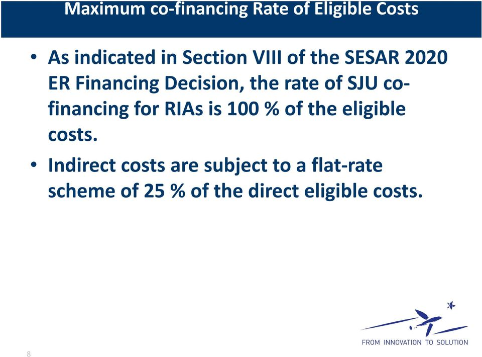 cofinancing for RIAs is 100 % of the eligible costs.