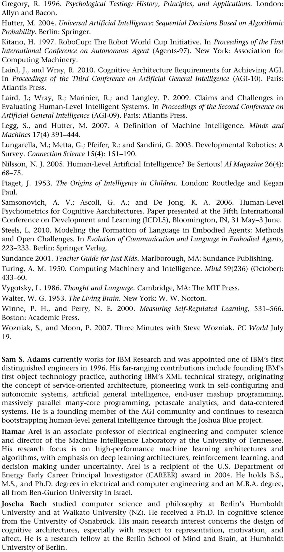 In Proceedings of the First International Conference on Autonomous Agent (Agents-97). New York: Association for Computing Machinery. Laird, J., and Wray, R. 2010.