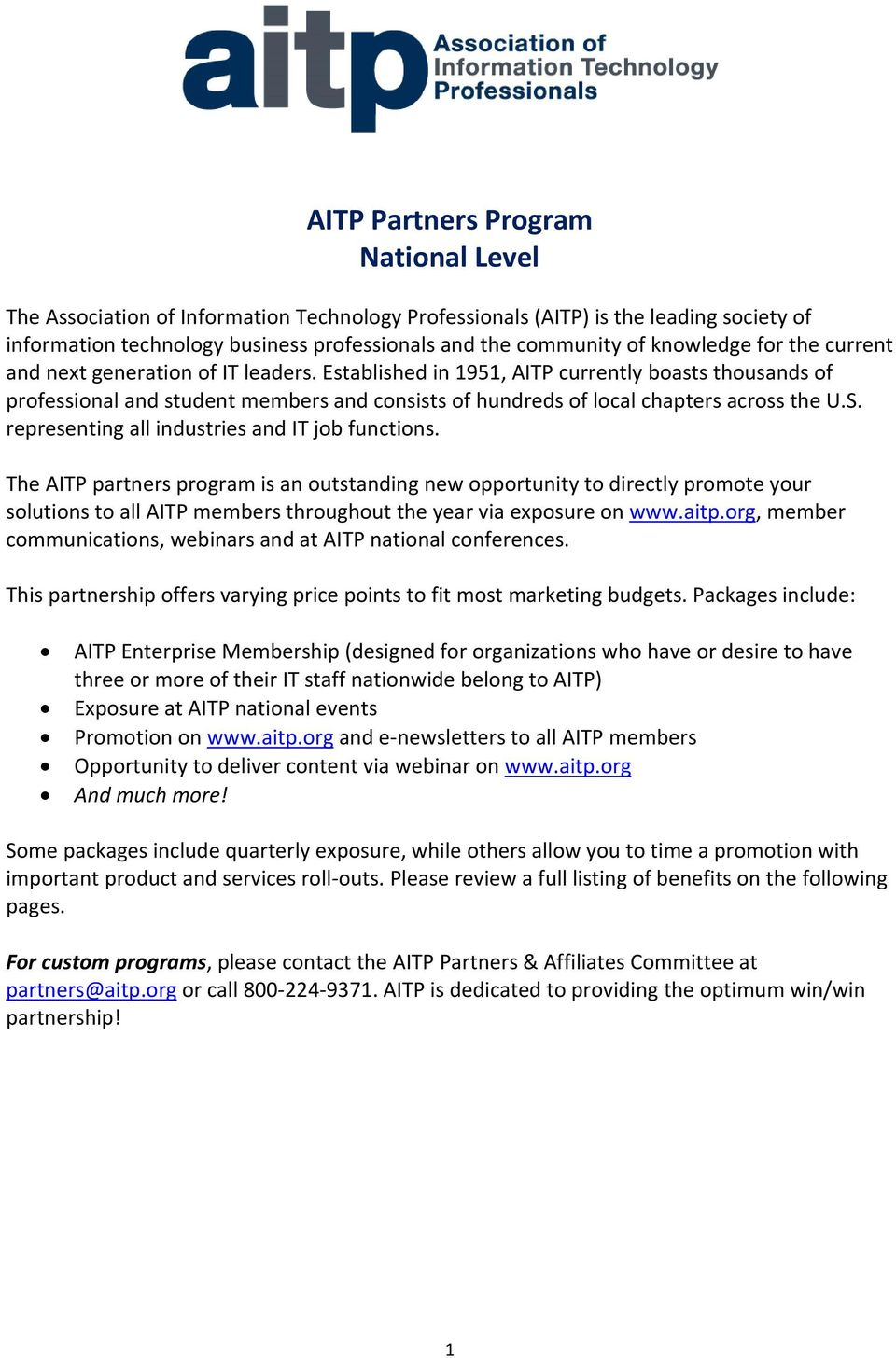 Established in 1951, AITP currently boasts thousands of professional and student members and consists of hundreds of local chapters across the U.S. representing all industries and IT job functions.