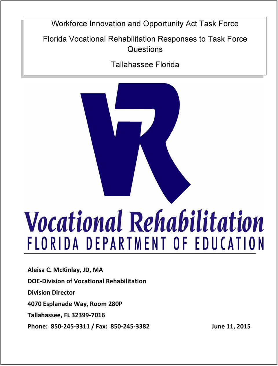 McKinlay, JD, MA DOE-Division of Vocational Rehabilitation Division Director 4070