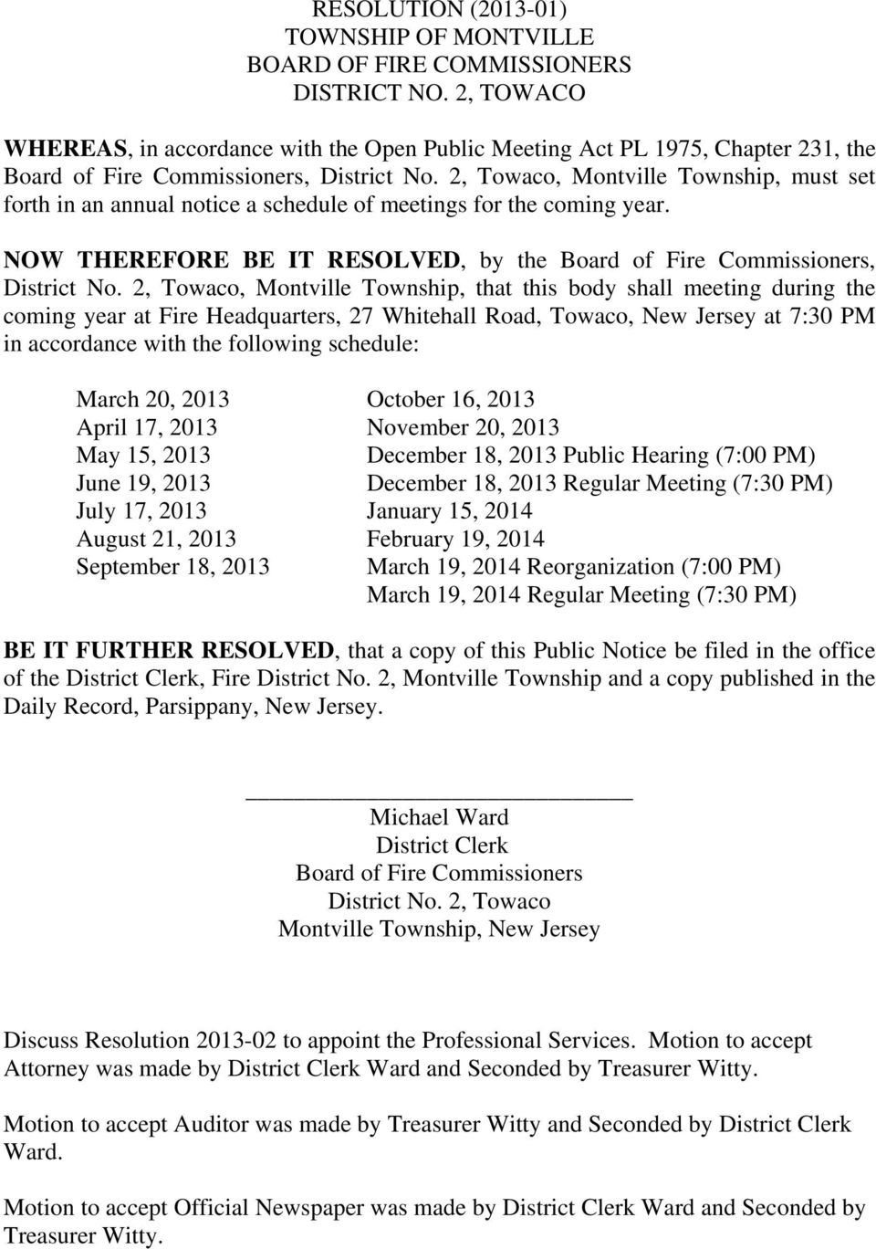 2, Towaco, Montville Township, must set forth in an annual notice a schedule of meetings for the coming year. NOW THEREFORE BE IT RESOLVED, by the Board of Fire Commissioners, District No.