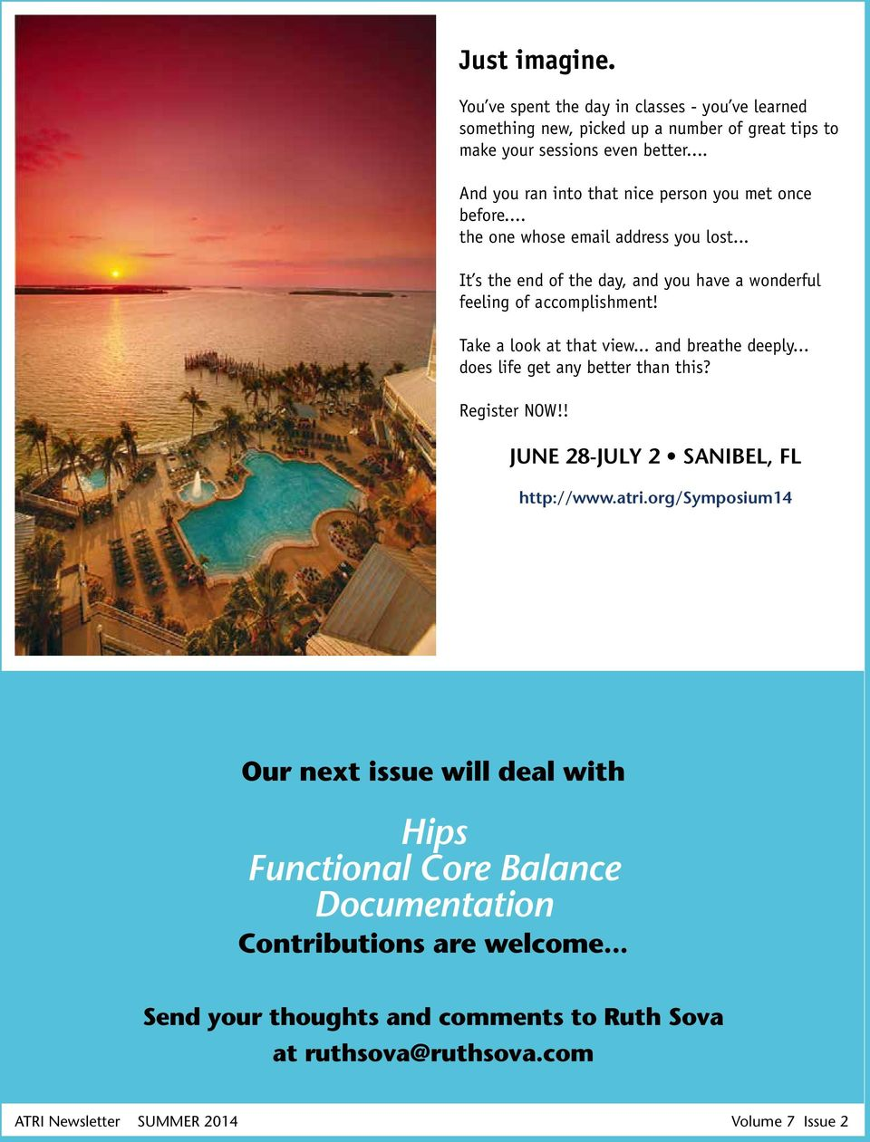 Take a look at that view... and breathe deeply... does life get any better than this? Register NOW!! June 28-July 2 Sanibel, FL http://www.atri.