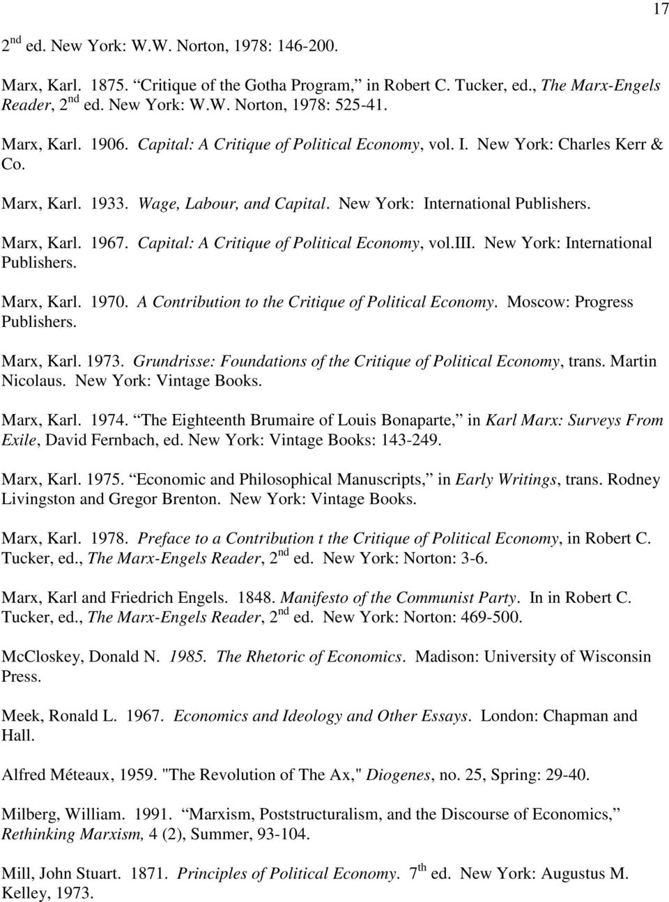 Capital: A Critique of Political Economy, vol.iii. New York: International Publishers. Marx, Karl. 1970. A Contribution to the Critique of Political Economy. Moscow: Progress Publishers. Marx, Karl. 1973.