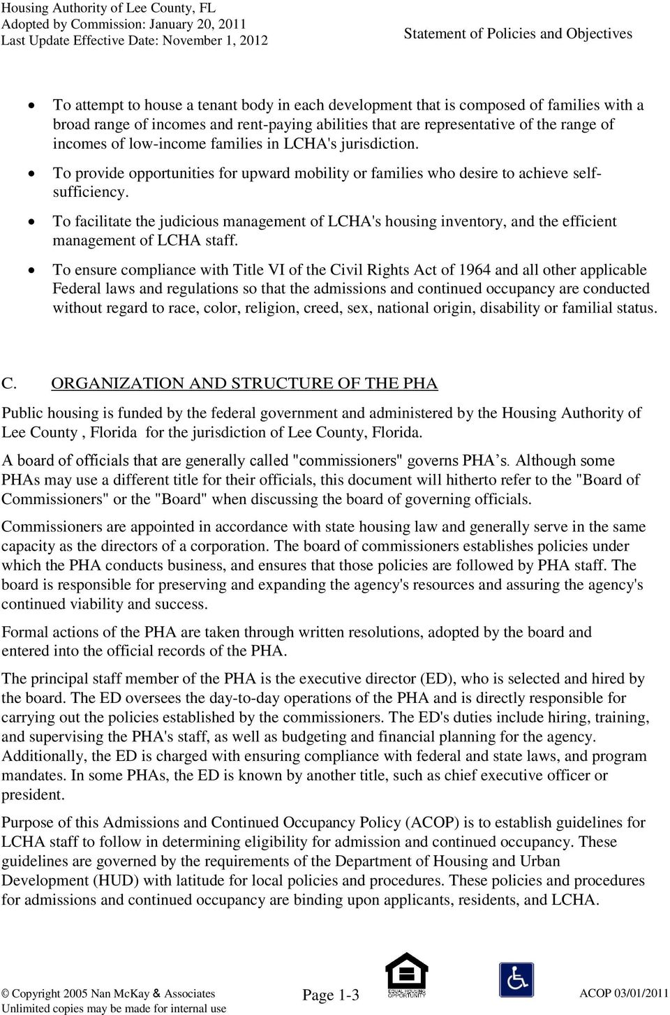 To facilitate the judicious management of LCHA's housing inventory, and the efficient management of LCHA staff.