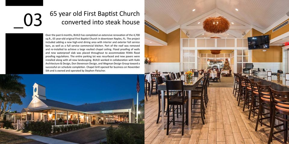 The project included adding a new high-end dining area with interior and exterior full service bars, as well as a full service commercial kitchen.