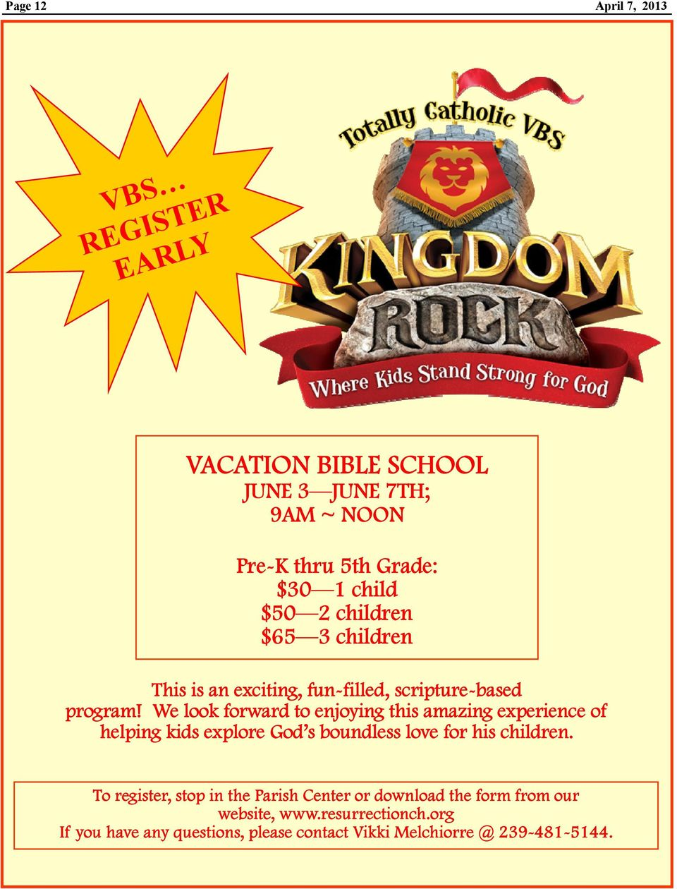 We look forward to enjoying this amazing experience of helping kids explore God s boundless love for his children.